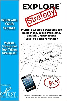 EXPLORE Test Strategy: Winning Multiple Choice Strategies for the EXPLORE test