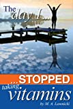The Day I Stopped Taking Vitamins, M. A. Lawnicki, 1595944486