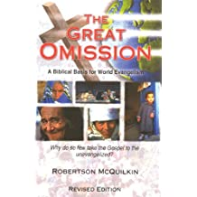 Great Omission, The: A Biblical Basis for World Evangelism