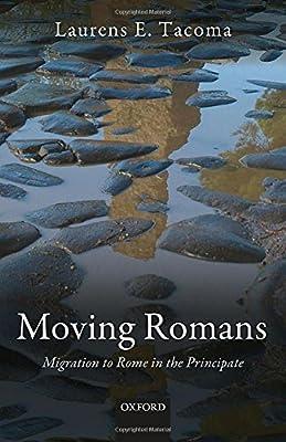 Moving Romans: Migration to Rome in the Principate: Amazon ...