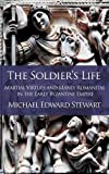 "Michael E. Stewart, ""The Soldier's Life: Martial Virtues and Manly Romanitas In the Early Byzantine Empire"" (Kismet Press, 2016)"