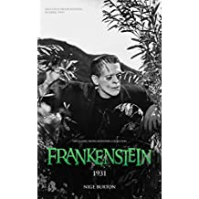 Frankenstein 1931 (The Classic Movie Monsters Collection Book 2)