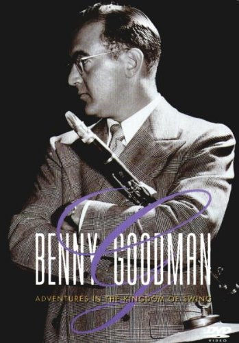 Benny Goodman - Adventures in the Kingdom of Swing by Sony Legacy