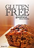 Gluten-Free Bread Recipes - Gluten-Free Goodness