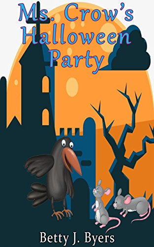 Ms. Crow's Halloween Party: Short Story for Kids; Ms. Crow is back for a Halloween Party with her animal friends! -