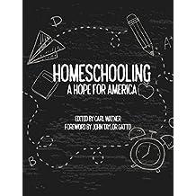 Homeschooling: A Hope for America