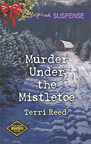 Murder Under the Mistletoe: Faith in the Face of Crime (Northern Border Patrol Book 2)