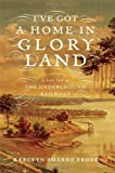 img - for I've Got a Home in Glory Land: A Lost Tale of the Underground Railroad book / textbook / text book