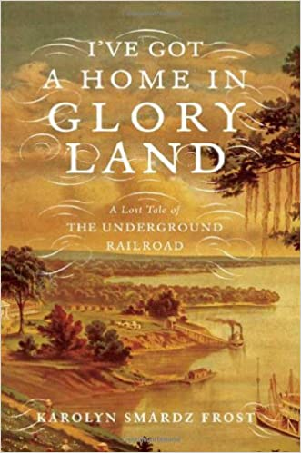 I've Got a Home in Glory Land: A Lost Tale of the
