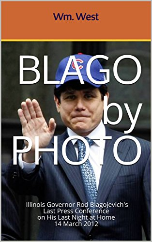 BLAGO by PHOTO:  Illinois Governor Rod Blagojevich's Last Press Conference on His Last Night at Home14 March 2012