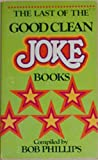 The Last of the Good Clean Jokes, Bob Phillips, 0890810052