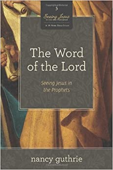 The Word of the Lord (Seeing Jesus in the Old Testament)