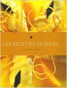 les recette du soleil: 9782909989259: Amazon.com: Books