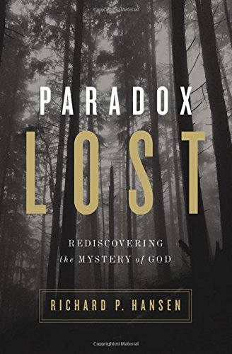 Paradox-Lost-Rediscovering-the-Mystery-of-God