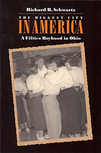 Biggest City in America: A Fifties Boyhood in Ohio (Ohio History and -