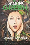 Freaking Green, Laura Sanchez, 1482714000