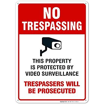 Sigo Signs Video Surveillance Sign, No Trespassing Sign, 10x14 Heavy Aluminum, UV Protected, Long Lasting Weather/Fade Resistant, Easy Mounting, ...