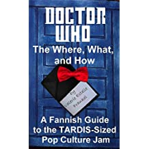Doctor Who - The What, Where, and How