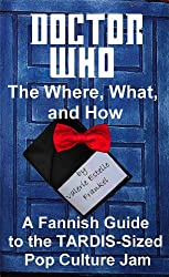 Doctor Who - The What, Where, and How (English Edition)