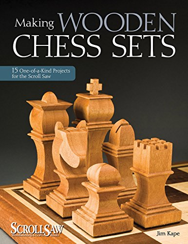 Make Scroll Saw Patterns (Making Wooden Chess Sets: 15 One-of-a-Kind Designs for the Scroll Saw (Scroll Saw Woodworking & Crafts Book))