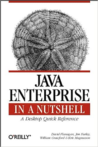 Java Enterprise in a Nutshell A Desktop Quick Reference