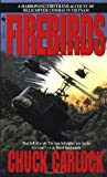 Firebirds: The Best First Person Account of Helicopter Combat in Vietnam Ever Written, Books Central