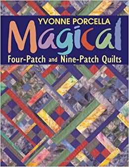 magical fourpatch and ninepatch quilts