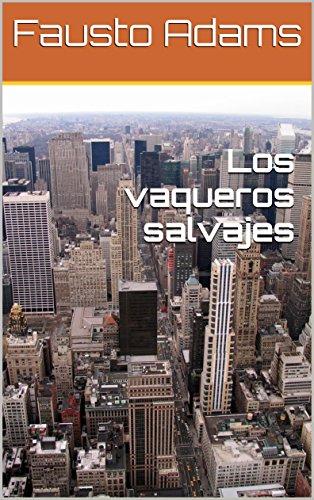 Los vaqueros salvajes (Spanish Edition)