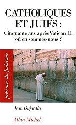 Catholiques et juifs : Cinquante ans après Vatican II, où en sommes-nous ?