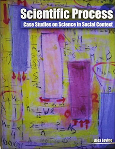 Scientific Process: Case Studies on Science in Social Context