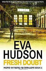 Fresh Doubt: 1 (US Embassy Thrillers) by Hudson, Eva (2014) Paperback
