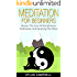 Meditation: Meditation For Beginners - Master The Arts Of Mindfulness Meditation And Quieting The Mind