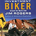 Investment Biker: Around the World with Jim Rogers Audiobook by Jim Rogers Narrated by John McLain
