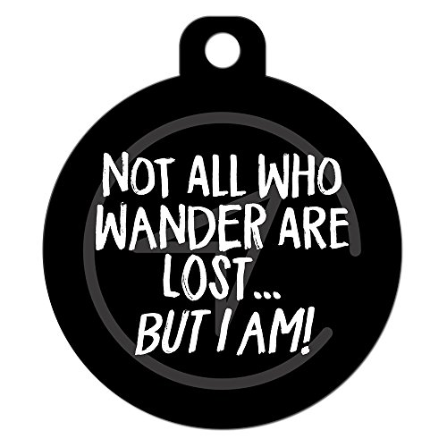 Big Jerk Custom Products Ltd. Funny Dog Cat Pet ID Tag - Not All Those Who Wander Are Lost But I Am - Personalize Colors And Your P.
