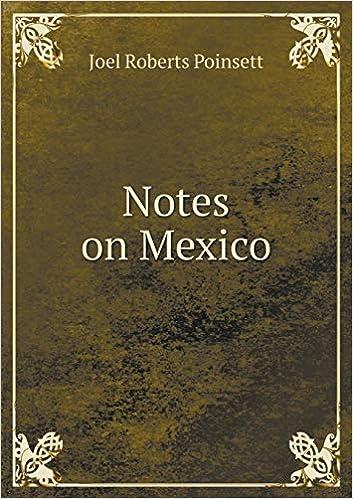 Notes On Mexico Poinsett Joel Roberts 9785518572164 Amazon Com Books
