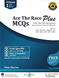 Ace The Race - Plus: MCQs for CSIR UGC NET Life Sciences (JRF & LS) (Set of 2 Volumes: Vol 1- 8000 MCQs & Vol 2 - Answers & Explanations) (Set of 2 Volumes: Vol 1- 8000 MCQs & Vol 2 - Answers & Explanations)