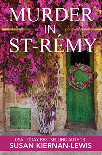 Murder in Saint-Rémy: Book 15 of The Maggie Newberry Mysteries by [Kiernan-Lewis, Susan]