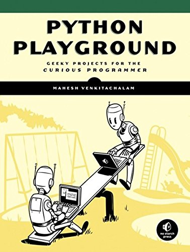 Book cover of Python Playground: Geeky Projects for the Curious Programmer by Mahesh Venkitachalam
