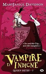 Queen Betsy, T7 : Vampire et indigne