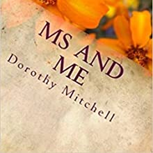 MS and Me Audiobook by Dorothy M. Mitchell Narrated by Soo Porter