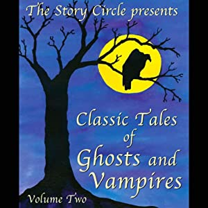 Classic Tales of Ghosts and Vampires Audiobook