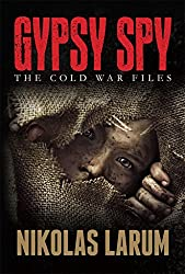 Gypsy Spy: The Cold War Files