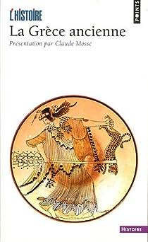 La Grèce ancienne par Mossé