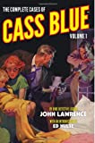 The Complete Cases of Cass Blue, Volume 1, John Lawrence, 1618271350