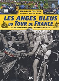 Les Anges Bleus du Tour de France par Jean-Paul Ollivier