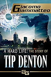 A Hard Life: The Story of Tip Denton (Blood Flows South Series)