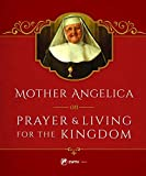 img - for Mother Angelica on Prayer and Living for the Kingdom book / textbook / text book