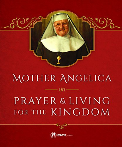 mother-angelica-on-prayer-and-living-for-the-kingdom