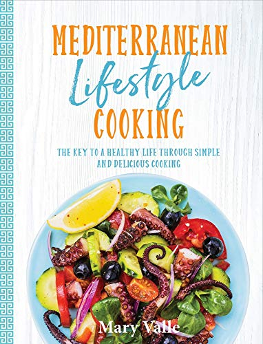 Mediterranean Lifestyle Cooking by Mary Valle