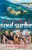 Raising a Soul Surfer: One Family's Epic Tale